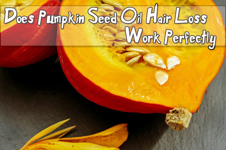 Pumpkin Seed Oil Hair Loss